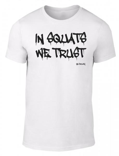 Go Heavy In Squats We Trust - Herren Shirt - weiß
